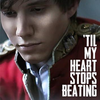'Til My Heart Stops Beating