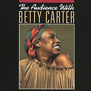 The Audience With Betty Carter (Live)