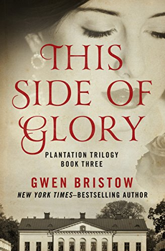 This Side of Glory (Plantation Trilogy Book 3) (English Edition)