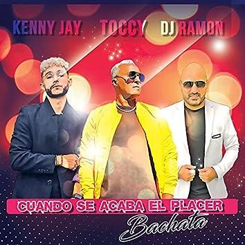 Cuando Se Acaba El Placer (feat. Kenny Jay & Toccy De Oliveira)