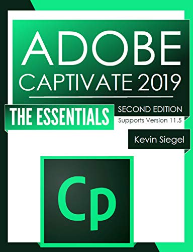 Adobe Captivate 2019: The Essentials (Second Edition): (Support for Version 11.5) (English Edition)