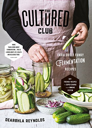 The Cultured Club: Fabulous Funky Fermentation Recipes (English Edition)