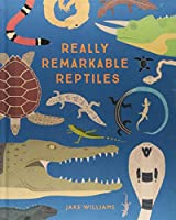 Really Remarkable Reptiles