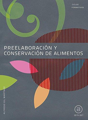 Preelaboración y conservación de alimentos. Libro del alumno (Ciclos formativos)
