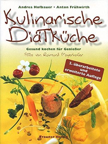Kulinarische Diätküche: Gesund kochen für Genießer