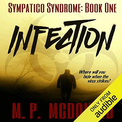 Infection: A Pandemic Survival Novel Audiobook By M.P. McDonald cover art