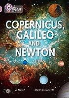 Copernicus, Galileo and Newton (Collins Big Cat)