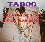 TABOO RELATOS DE SEXO DE LA VIDA REAL: SEX SEXO RELATOS DE LA VIDA REAL...