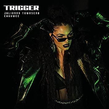 Trigger (feat. Chuuwee)