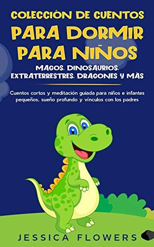 Colección de cuentos para dormir para niños: magos, dinosaurios, extraterrestres, dragones y más: cuentos cortos y meditación guiada para niños e ... sueño profundo y vínculos con los padres
