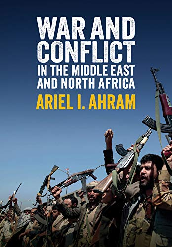 Compare Textbook Prices for War and Conflict in the Middle East and North Africa 1 Edition ISBN 9781509532827 by Ahram, Ariel I.