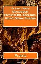 Plato - Five Dialogues: Euthyphro, Apology, Crito, Meno, Phaedo