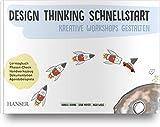 Design Thinking Schnellstart: Kreative Workshops gestalten - Isabell Osann