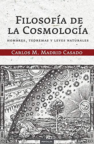 Filosofía de la Cosmología: Hombres, teoremas y leyes naturales