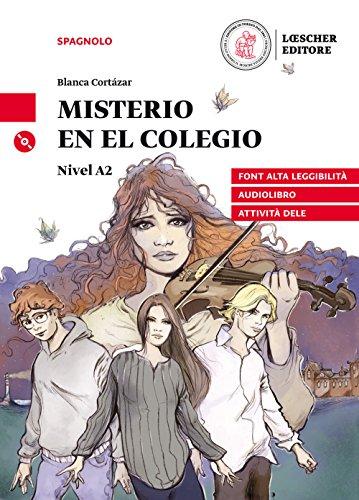 Le narrative spagnole Loescher. Misterio en el colegio. Livello A2. Con CD Mp3 [Lingua spagnola]