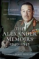 The Alexander Memoirs, 1940–1945: Field Marshal Earl Alexander of Tunis