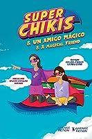 Super Chikis - Dual version English Spanish: Aventuras Super Chikis