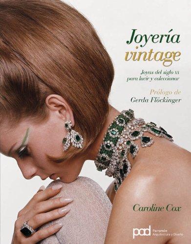 Joyería vintage: Joyas del Siglo XX para lucir y coleccionar (Moda)
