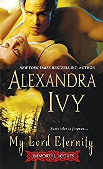 My Lord Eternity (Immortal Rogues series Book 2) by [Alexandra Ivy]