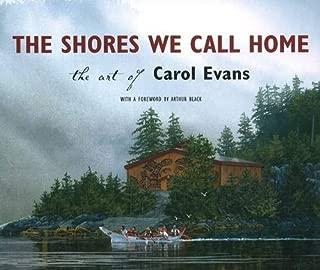 The Shores We Call Home: The Art of Carol Evans