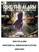 RING THE ALARM -SWEETSOP ALL JAMAICAN DUB PLATE MIX-
