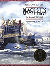 Black Ships Before Troy by Rosemary Sutcliff (April 11,2005)