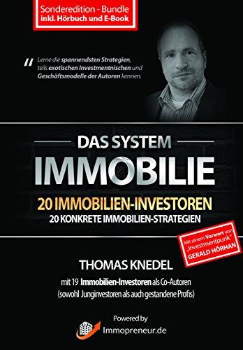 Das System Immobilie - 20 Immobilien-Investoren, 20 konkrete Immobilien-Strategien (inkl. Hörbuch und E-Book)