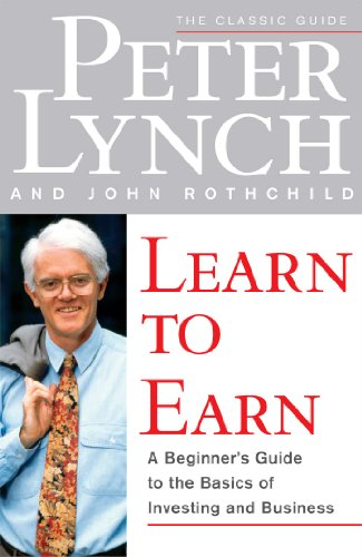 Learn to Earn: A Beginner\'s Guide to the Basics of Investing and Business