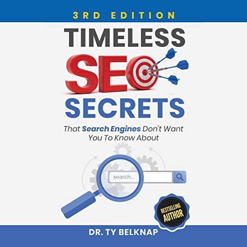 Timeless SEO Secrets (Third Edition) Audiobook By Ty Belknap cover art