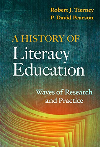 Compare Textbook Prices for A History of Literacy Education: Waves of Research and Practice  ISBN 9780807764633 by Tierney, Robert J.,Pearson, P. David