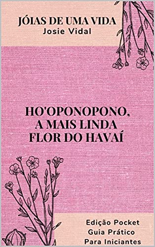 HO'OPONOPONO: A MAIS LINDA FLOR DO HAVAÍ