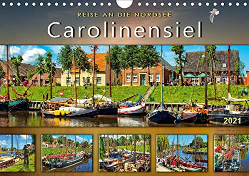 Reise an die Nordsee - Carolinensiel (Wandkalender 2021 DIN A4 quer)