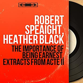 The Importance of Being Earnest, Extracts from Acte II (Mono Version)