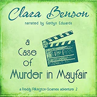 A Case of Murder in Mayfair     A Freddy Pilkington-Soames Adventure, Book 2              By:                                                                                                                                 Clara Benson                               Narrated by:                                                                                                                                 Gethyn Edwards                      Length: 6 hrs and 4 mins     26 ratings     Overall 4.4