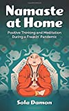 Namaste at Home: Positive Thinking and Meditation During a Freakin' Pandemic