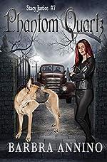 Phantom Quartz (Stacy Justice Mysteries Book 7)