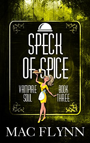 Download Speck of Spice (Vampire Soul, Book Three) (English Edition) B0161JRGW8