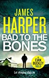 Bad To The Bones: An Evan Buckley Crime Thriller (Evan Buckley Thrillers Book 1) (English Edition)