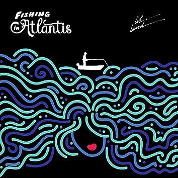 Fishing in Atlantis