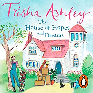 The House of Hopes and Dreams                   By:                                                                                                                                 Trisha Ashley                               Narrated by:                                                                                                                                 Julia Franklin                      Length: 14 hrs and 1 min     118 ratings     Overall 4.4
