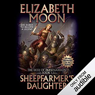 Sheepfarmer's Daughter     The Deed of Paksenarrion, Book 1              By:                                                                                                                                 Elizabeth Moon                               Narrated by:                                                                                                                                 Jennifer Van Dyck                      Length: 15 hrs and 48 mins     2,477 ratings     Overall 4.2