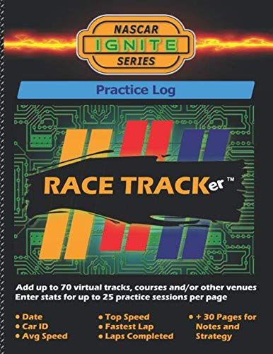 NASCAR IGNITE SERIES: Practice Log. 1,750 practice session entries. Hone your racing skills at up to 70 different tracks or courses; 25 sets per page. ... Completed and comments. 30 pages for notes