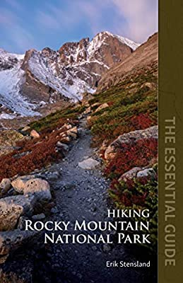 Hiking Rocky Mountain National Park: The Essential Guide by Rocky Trail Press