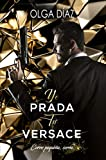 Yo Prada, Tú Versace