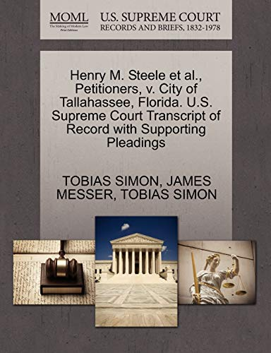 Henry M. Steele et al., Petitioners, V. City of Tallahassee, Florida. U.S. Supreme Court Transcript of Record with Supporting Pleadings