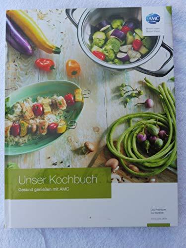Original AMC Unser Kochbuch Gesund genießen mit AMC Premium Kochsystem