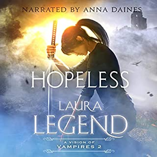 Hopeless     A Vision of Vampires, Book 2              Written by:                                                                                                                                 Laura Legend                               Narrated by:                                                                                                                                 Anna Daines                      Length: 5 hrs and 56 mins     Not rated yet     Overall 0.0