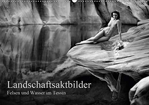 Landschaftsaktfotografie – Felsen und Wasser im TessinCH-Version (Wandkalender 2021 DIN A2 quer)