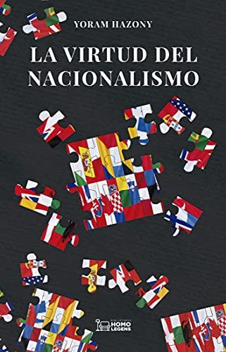 La virtud del nacionalismo (Spanish Edition)