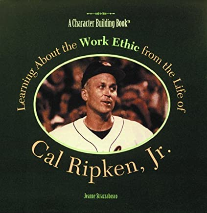 Learning about the Work Ethic from the Life of Cal Ripken JR. (Modern-Day Heroes) by Jeanne Strazzabosco (1999-01-01)